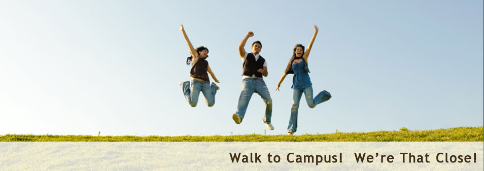 Walk to Campus!  We're That Close!